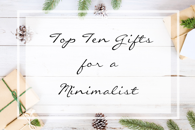 Top Ten Gifts for a Minimalist