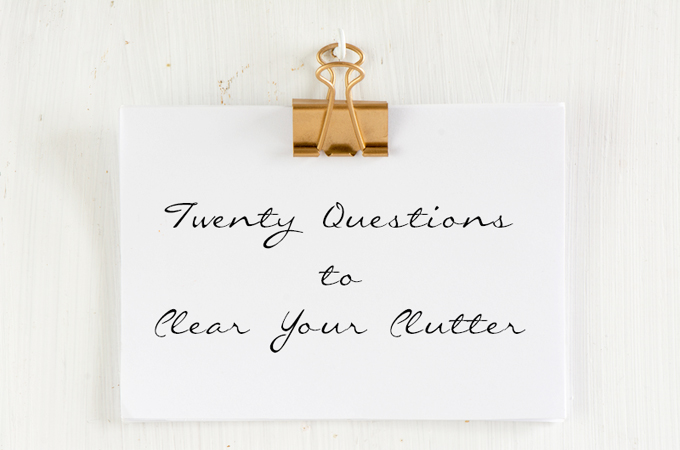 Twenty Questions to Clear Your Clutter